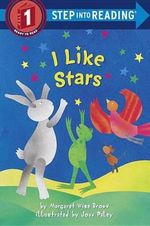 I Like Stars : Step into Reading Books Series : Step 1 - Margaret Wise Brown