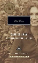 Carried Away :  A Selection of Stories - Alice Munro