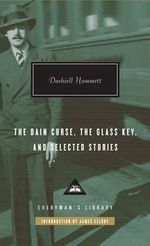 The Dain Curse, the Glass Key, and Selected Stories - Dashiell Hammett