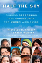 Half the Sky : Turning Oppression into Opportunity for Women Worldwide - Nicholas D. Kristof