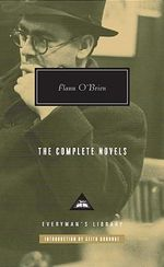 The Complete Novels : The Complete Novels - Flann O'Brien