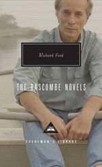 The Bascombe Novels - Richard Ford