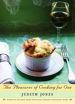 The Pleasures of Cooking for One - Judith Jones