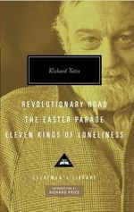 Revolutionary Road, the Easter Parade, Eleven Kinds of Loneliness - Richard Yates