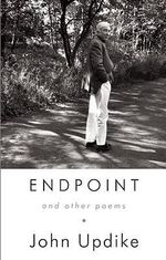 Endpoint and Other Poems - Professor John Updike