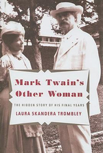 Mark Twain's Other Woman : The Hidden Story of His Final Years - Laura Skandera Trombley