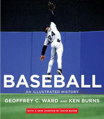 Baseball : An Illustrated History - Geoffrey C Ward