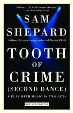 Tooth of Crime : Second Dance - MR Sam Shepard