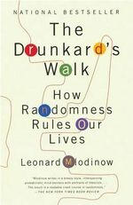 The Drunkard's Walk : How Randomness Rules Our Lives - Leonard Mlodinow