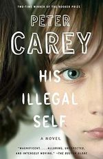 His Illegal Self - Peter Stafford Carey