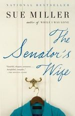 The Senator's Wife - Sue Miller