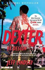 Dexter by Design : Vintage Crime/Black Lizard - Jeff Lindsay