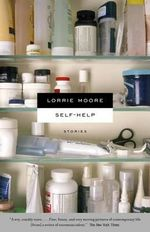Self-Help : Vintage Contemporaries - Lorrie Moore