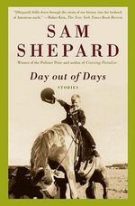 Day Out of Days : Stories - MR Sam Shepard
