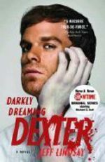 Darkly Dreaming Dexter : Vintage Crime/Black Lizard - Jeff Lindsay