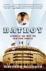Bat Boy : Coming of Age with the New York Yankees - Matthew McGough