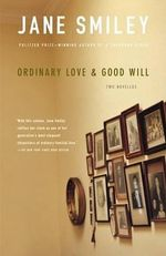Ordinary Love & Good Will - Jane Smiley