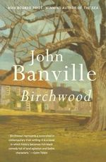 Birchwood : Vintage International - John Banville