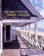 Mary Emmerling's Beach Cottages : At Home by the Sea - Mary Emmerling
