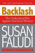 Backlash : The Undeclared War Against American Women - Susan Faludi