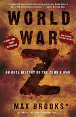 World War Z : An Oral History of the Zombie War - Max Brooks