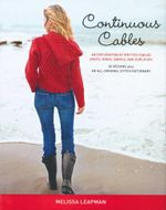 Continuous Cables : An Exploration of Knitted Cabled Knots, Rings, Swirls, and Curlicues - Melissa Leapman