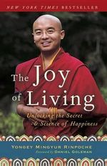 Joy Living : Unlocking the Secret and Science of Happiness - Eric Swanson