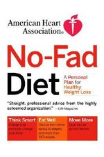 American Heart Association No-Fad Diet : A Personal Plan for Healthy Weight Loss - American Heart Association