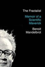 The Fractalist : Memoir of a Scientific Maverick - Benoit Mandelbrot