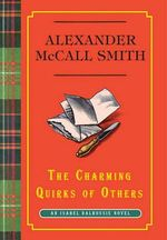 The Charming Quirks of Others : Isabel Dalhousie Mysteries (Hardcover) - Alexander McCall Smith