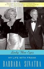 Lady Blue Eyes : My Life with Frank - Barbara Sinatra