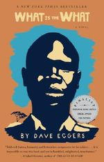 What is the What : The Autobiography of Valentino Achak Deng - Dave Eggers