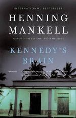 Kennedy's Brain : Vintage Crime/Black Lizard - Henning Mankell