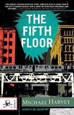 The Fifth Floor (Michael Kelly Series #2) - Michael Harvey