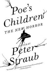 Poe's Children : The New Horror - Peter Straub