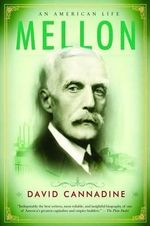 Mellon : An American Life - David Cannadine