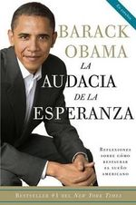 La Audacia de la Esperanza / The Audacity of Hope :  Reflexiones Sobre Ca3mo Restaurar El Sueao Americano = The Audacity of Hope - [Then] President-Ele Barack Obama