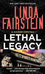 Lethal Legacy : Alexandra Cooper Series : Book 11 - Linda Fairstein