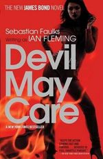 Devil May Care : Vintage - Sebastian Faulks