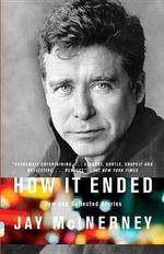 How It Ended : New and Collected Stories - Jay McInerney
