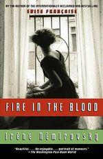 Fire in the Blood : Vintage International - Irene Nemirovsky