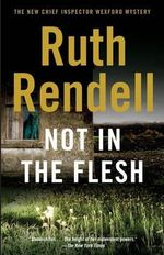 Not in the Flesh : Vintage Crime/Black Lizard - Ruth Rendell