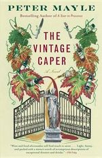 The Vintage Caper : Adventures with Knife, Fork, and Corkscrew - Peter Mayle