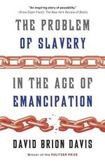 The Problem of Slavery in the Age of Emancipation - David Brion Davis