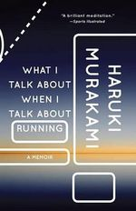 What I Talk about When I Talk about Running : Vintage International (Paperback) - Haruki Murakami