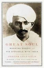 Great Soul : Mahatma Ghandi and His Struggle with India - Joseph Lelyveld