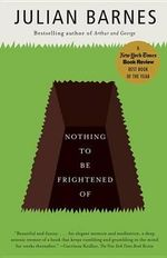 Nothing to Be Frightened of : Vintage International - Julian Barnes