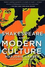 Shakespeare and Modern Culture - Marjorie B Garber