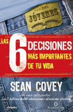 Las 6 Decisiones Mas Importantes de Tu Vida - Sean Covey