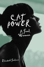 Cat Power : A Good Woman - Elizabeth Goodman